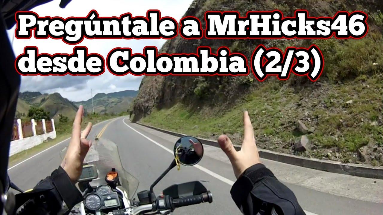 Pregúntale a MrHicks46: Colombia! (2/3)